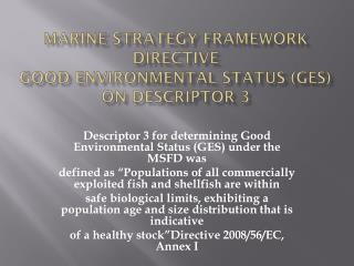 Marine Strategy Framework Directive Good Environmental Status (GES)  on  Descriptor 3