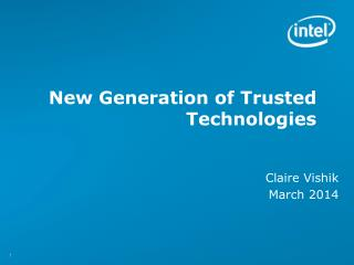 New Generation of Trusted Technologies