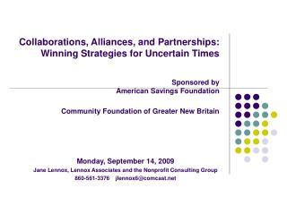 Monday, September 14, 2009 Jane Lennox, Lennox Associates and the Nonprofit Consulting Group