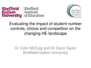 Dr Colin McCaig and Dr Carol Taylor Sheffield Hallam University
