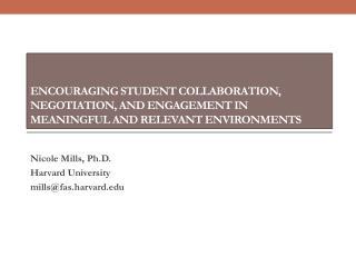 Nicole Mills, Ph.D. Harvard University mills@fas.harvard