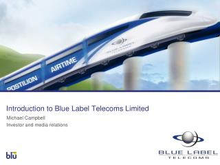 Introduction to  Blue  Label Telecoms Limited