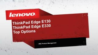 ThinkPad Edge E130 ThinkPad Edge E330 Top Options