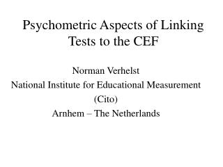 Psychometric Aspects of Linking Tests to the CEF