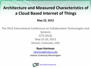 Architecture and Measured Characteristics of a Cloud Based Internet of Things