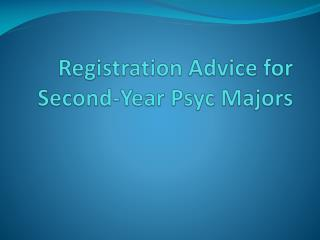 Registration Advice for Second-Year  Psyc  Majors