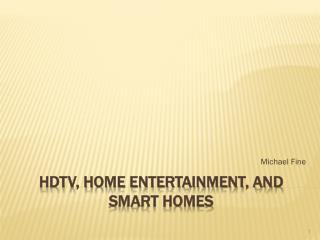 HDTV, Home Entertainment, and Smart Homes