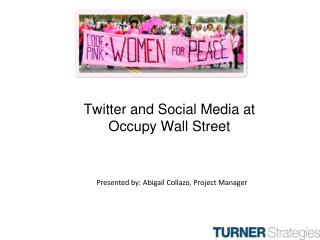 Twitter and Social Media at Occupy Wall Street