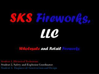 SKS Fireworks,  LLC