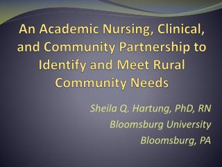 Sheila Q. Hartung, PhD, RN Bloomsburg University Bloomsburg, PA