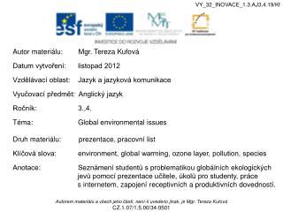 Autor materiálu:        Mgr. Tereza Kufová Datum vytvoření:      listopad 2012