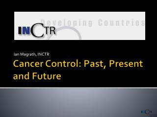 Cancer Control: Past, Present and Future