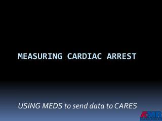 Measuring Cardiac Arrest
