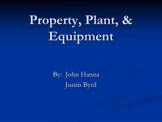 Property, Plant, & Equipment