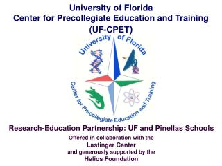 University of Florida  Center  for Precollegiate  Education and  Training  ( UF-CPET )