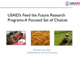 USAID's Feed the Future Research Programs: A Focused Set of Choices