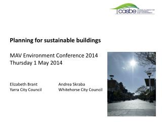 Planning for sustainable buildings MAV Environment Conference 2014 Thursday 1 May 2014