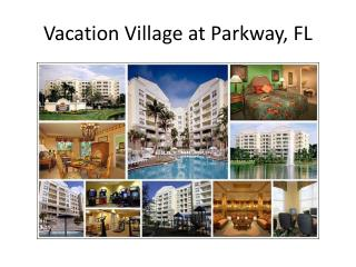 Vacation Village at Parkway, FL