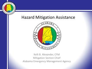 Kelli B. Alexander, CFM Mitigation Section Chief Alabama Emergency Management Agency
