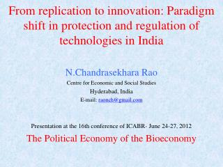 N.Chandrasekhara Rao Centre for Economic and Social Studies Hyderabad, India