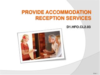 PROVIDE ACCOMMODATION RECEPTION SERVICES