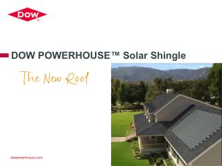 DOW POWERHOUSE� Solar Shingle