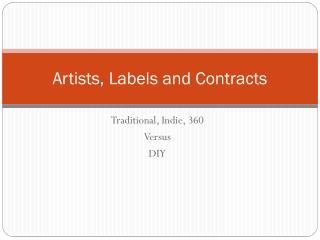 Artists, Labels and Contracts