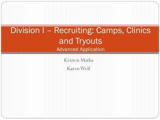 Division I � Recruiting: Camps, Clinics and Tryouts Advanced Application