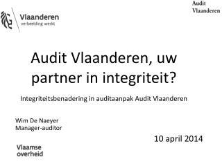 Wim De Naeyer Manager-auditor  10 april 2014