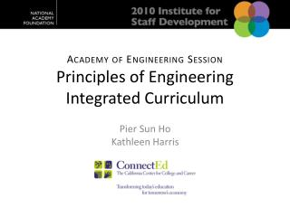Academy of Engineering Session Principles of Engineering Integrated Curriculum