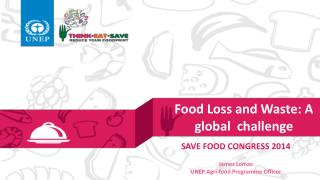Food Loss and Waste: A global  challenge