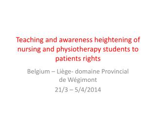 Teaching  and  awareness heightening  of nursing and  physiotherapy students  to patients  rights