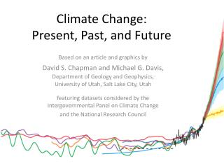 Climate Change: Present, Past , and Future
