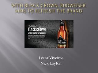 With Black Crown, Budweiser  Aims to Refresh the Brand