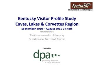 Prepared for: The Commonwealth of Kentucky Department of Travel and Tourism