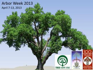 Arbor Week 2013 April 7-13, 2013
