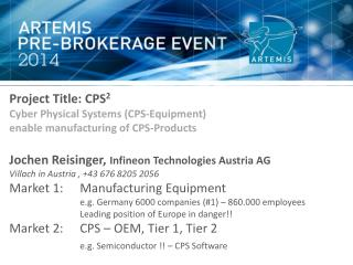 Project Title: CPS 2 Cyber Physical Systems (CPS-Equipment) enable manufacturing of CPS-Products