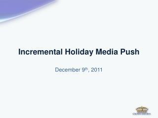Incremental Holiday Media Push