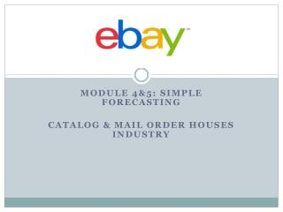 Module 4&5: Simple Forecasting Catalog & Mail order houses industry