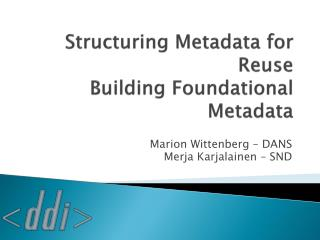 Structuring Metadata for Reuse   Building Foundational Metadata