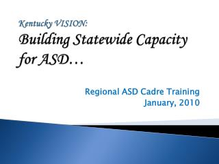 Kentucky VISION:  Building Statewide Capacity for ASD…