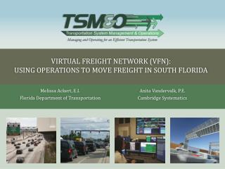 Virtual Freight Network (VFN): Using Operations to Move Freight in South Florida
