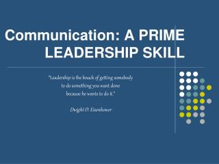 Communication: A PRIME LEADERSHIP  SKILL
