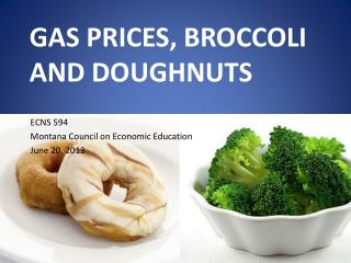 Gas prices, Broccoli and Doughnuts