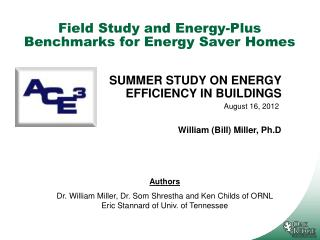 Field Study and Energy-Plus Benchmarks for Energy Saver  Homes