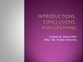 Introductions, Conclusions, Paragraphing