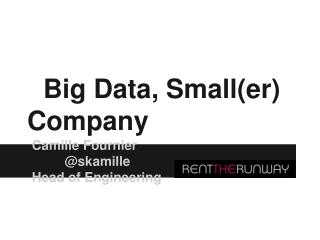 Big Data, Small(er) Company