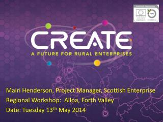 Mairi Henderson, Project Manager, Scottish Enterprise Regional Workshop:   Alloa , Forth Valley