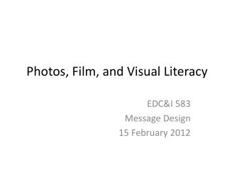 Photos, Film, and Visual Literacy