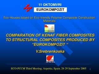 "COMPARATION OF KENAF FIBER COMPOSITES TO STRUCTURAL COMPOSITES PRODUCED BY ""EUROKOMPOZIT  """